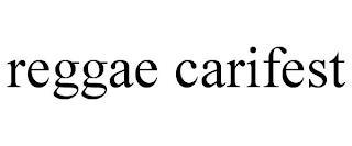 REGGAE CARIFEST trademark