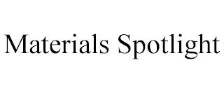 MATERIALS SPOTLIGHT trademark
