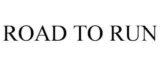 ROAD TO RUN trademark