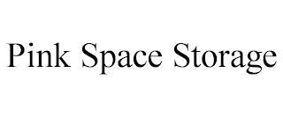 PINK SPACE STORAGE trademark