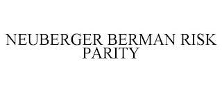 NEUBERGER BERMAN RISK PARITY trademark
