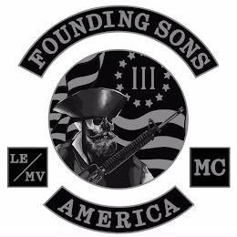 FOUNDING SONS III LE/MV MC AMERICA trademark