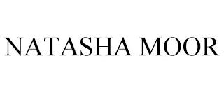 NATASHA MOOR trademark