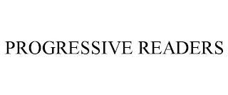 PROGRESSIVE READERS trademark