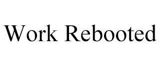 WORK REBOOTED trademark