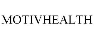 MOTIVHEALTH trademark