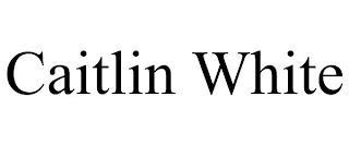 CAITLIN WHITE trademark
