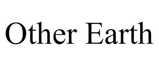 OTHER EARTH trademark