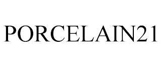 PORCELAIN21 trademark