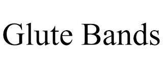 GLUTE BANDS trademark