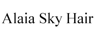 ALAIA SKY HAIR trademark