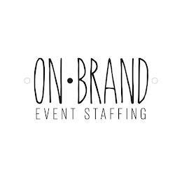 ON BRAND EVENT STAFFING trademark