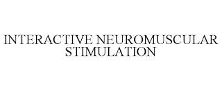 INTERACTIVE NEUROMUSCULAR STIMULATION trademark