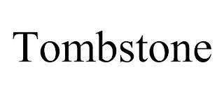 TOMBSTONE trademark