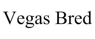 VEGAS BRED trademark