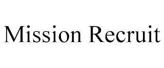 MISSION RECRUIT trademark