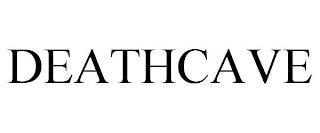 DEATHCAVE trademark