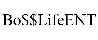 BO$$LIFEENT trademark