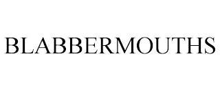 BLABBERMOUTHS trademark