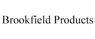 BROOKFIELD PRODUCTS trademark