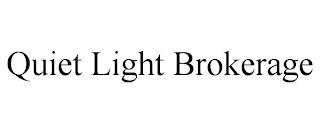 QUIET LIGHT BROKERAGE trademark