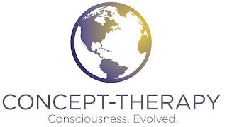 CONCEPT-THERAPY CONSCIOUSNESS. EVOLVED. trademark