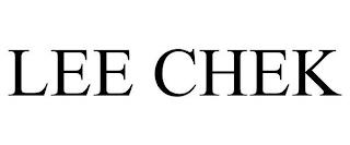 LEE CHEK trademark