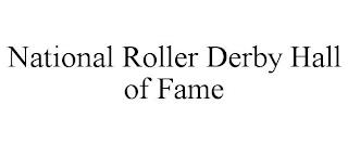 NATIONAL ROLLER DERBY HALL OF FAME trademark
