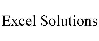 EXCEL SOLUTIONS trademark