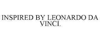 INSPIRED BY LEONARDO DA VINCI. trademark