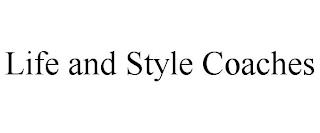 LIFE AND STYLE COACHES trademark