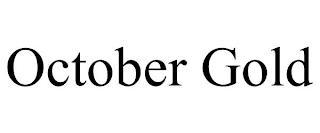 OCTOBER GOLD trademark