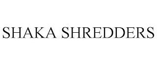 SHAKA SHREDDERS trademark