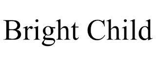 BRIGHT CHILD trademark