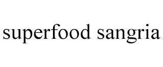 SUPERFOOD SANGRIA trademark