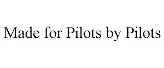 MADE FOR PILOTS BY PILOTS trademark