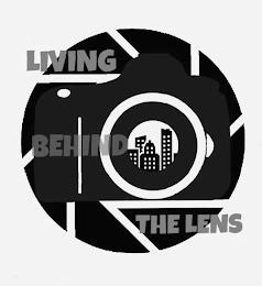 LIVING BEHIND THE LENS trademark