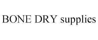 BONE DRY SUPPLIES trademark