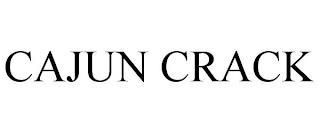 CAJUN CRACK trademark