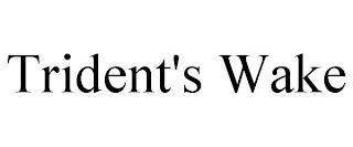 TRIDENT'S WAKE trademark