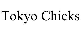 TOKYO CHICKS trademark