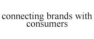 CONNECTING BRANDS WITH CONSUMERS trademark