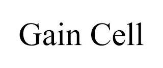 GAIN CELL trademark
