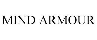 MIND ARMOUR trademark