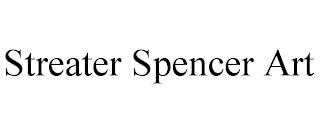STREATER SPENCER ART trademark