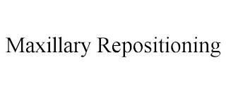 MAXILLARY REPOSITIONING trademark