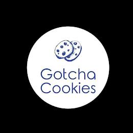 GOTCHA COOKIES trademark