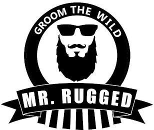 GROOM THE WILD MR. RUGGED trademark