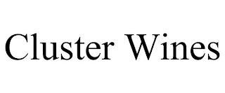 CLUSTER WINES trademark