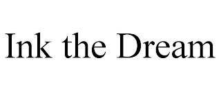INK THE DREAM trademark